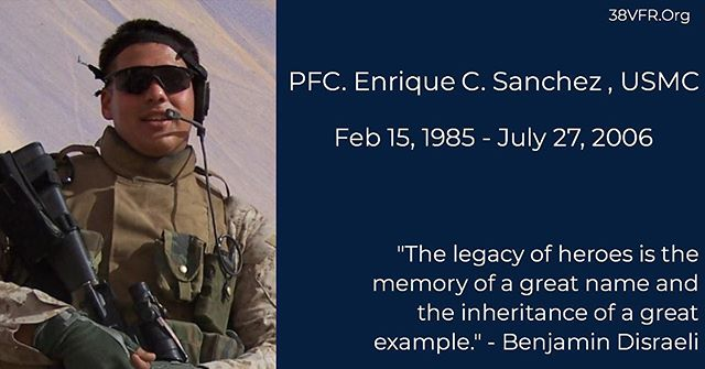 Private First Class Enrique C. Sanchez of Garner, North Carolina. Feb 15, 1985 - Jul 27, 2006  PFC. Sanchez (21) died while conducting combat operations in Al Anbar province, Ar-Ramadi, Iraq. He was assigned to 3rd Battalion, 8th Marine Regiment, 2nd Marine Division, II Marine Expeditionary Force, Camp Lejeune, North Carolina.  #allgavesome #somegaveall #neverforgotten #bronzestar #valor #marine #marinecorps #usmc #semperfidelis #38vfr