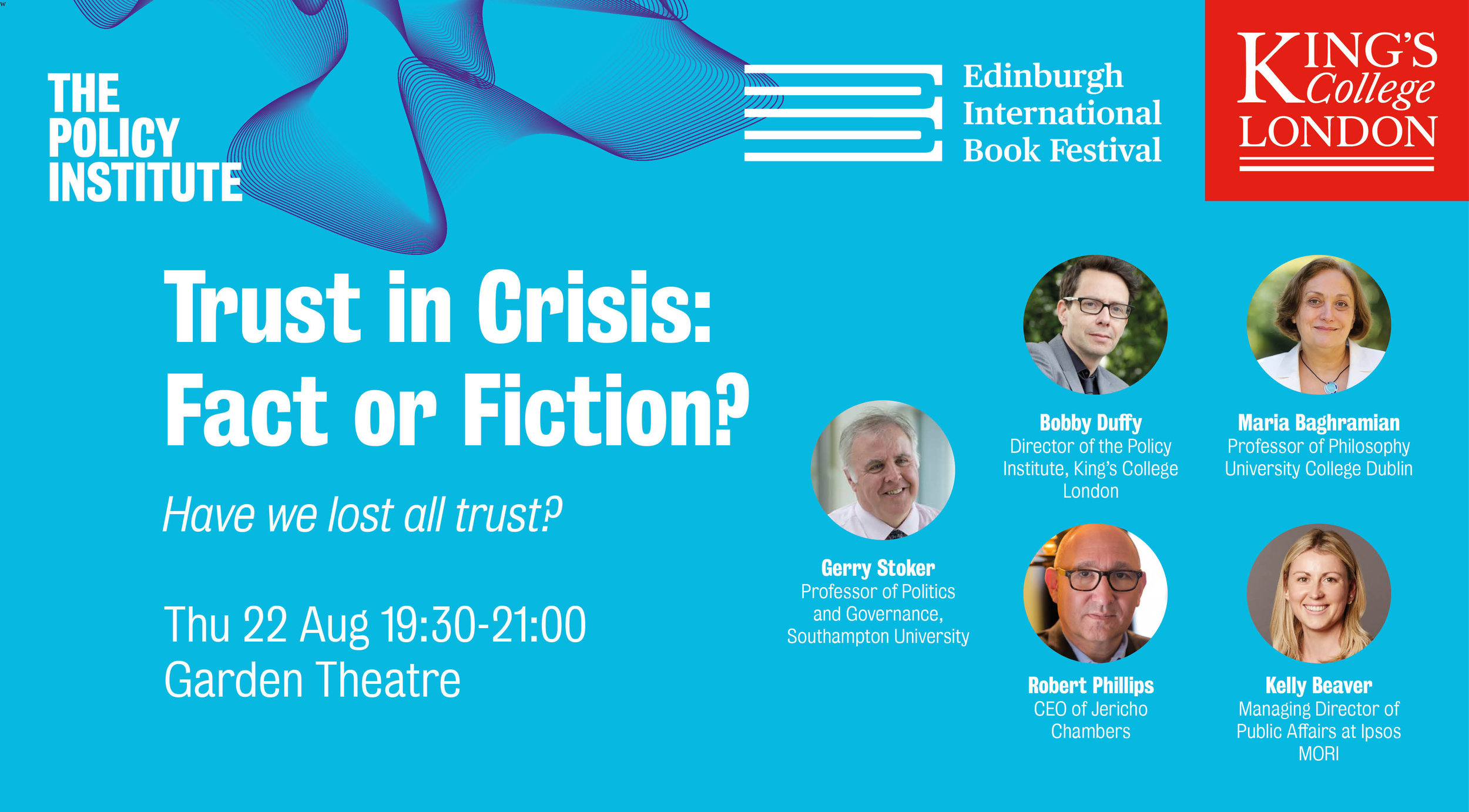 Trust in Crisis event at the Edinburgh International Book Festival in partnership with the Policy Institute and Kings College London