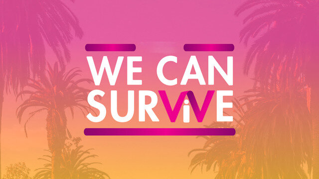 #WeCanSurvive