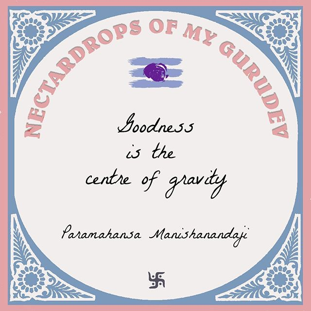 """Goodness is the centre of gravity."" Paramahansa Manishanadaji  #guruji #yogawisdom - - #sankhya #yogisdelight #yogisofinstagram #yogaphilosophy #yogateachers #yogalife #yoga #sadhana #yogaschool #yacep #triptiyoga"