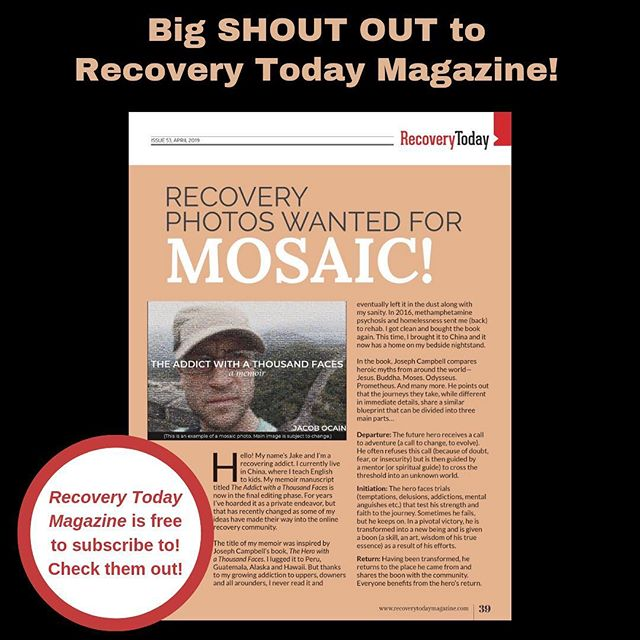 This post goes out to Recovery Today Magazine (a free online magazine) who has kindly published my article about the mosaic project (and to everyone who has supported the mosaic along the way, because after all, this is OUR project). For those of you who don't know, I'm collecting 1000 photos of people in recovery (from drugs and alcohol) for a mosaic that will be used on the cover of my memoir The Addict with a Thousand Faces. For more information, you can download Recovery Today Magazine and read the article. Although we haven't reached the goal of 1000 photos yet, we are steadily making progress. Im thrilled to see the word being spread! If you want to be part of the mosaic project, all that's necessary is to send a photo of you (clean and sober) to my DM @jacob_ocain. I truly believe this project has the power to spread hope. Keep going strong guys, and thank you for teaching me to keep pushing for the things that line up with my heart! . . P.S. In the article are some of the cards I wrote for people when I had first embarked on this journey. (If you're tagged in this post, your card is there). . . P.S.x2  On the cover is Chris Herron, former NBA basketball player. When I was in rehab three years ago, I watched a documentary (Unguarded) about him. I was inspired by his story (Thanks Chris!) and want to recommend it to you guys. Also, check out his interview in the magazine!