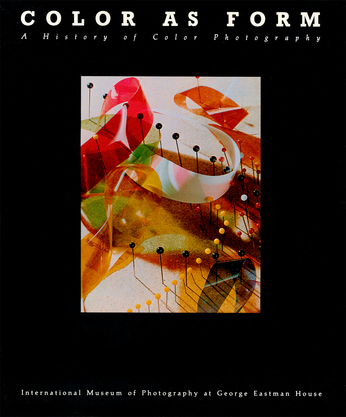 Color as Form A History of Color Photography George Eastman House 1982