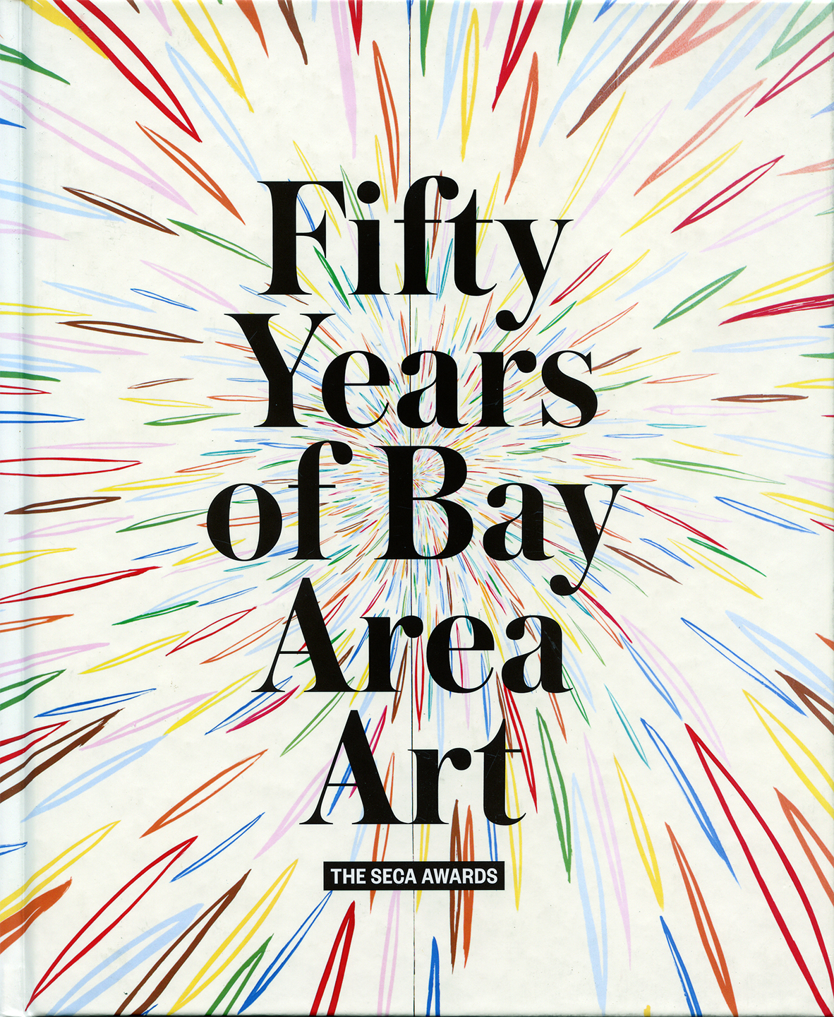 Fifty Years of Bay Area Art SECA Awards 2011