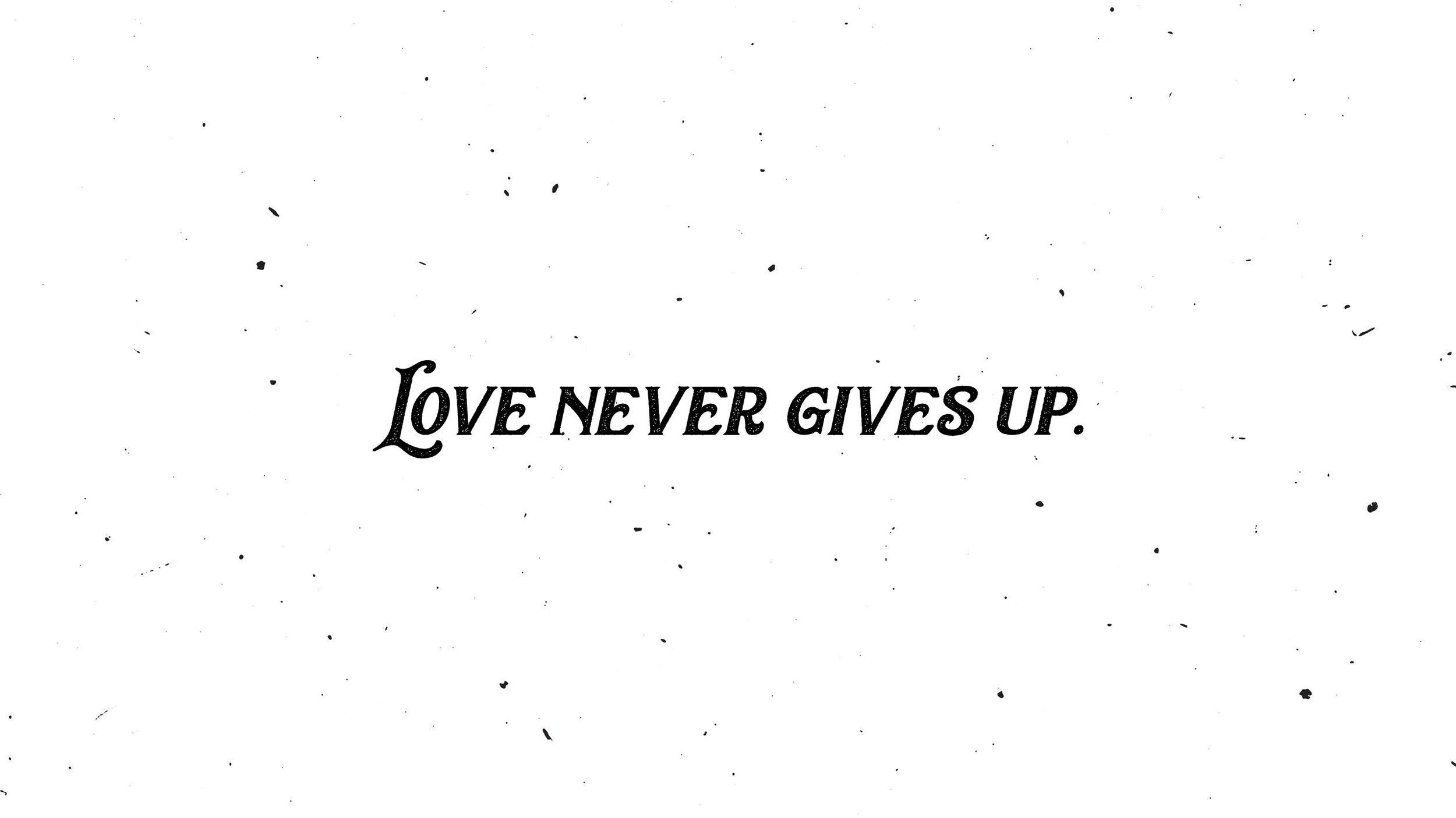 Love-Never-Gives-Up-iMac-Wallpaper.jpg