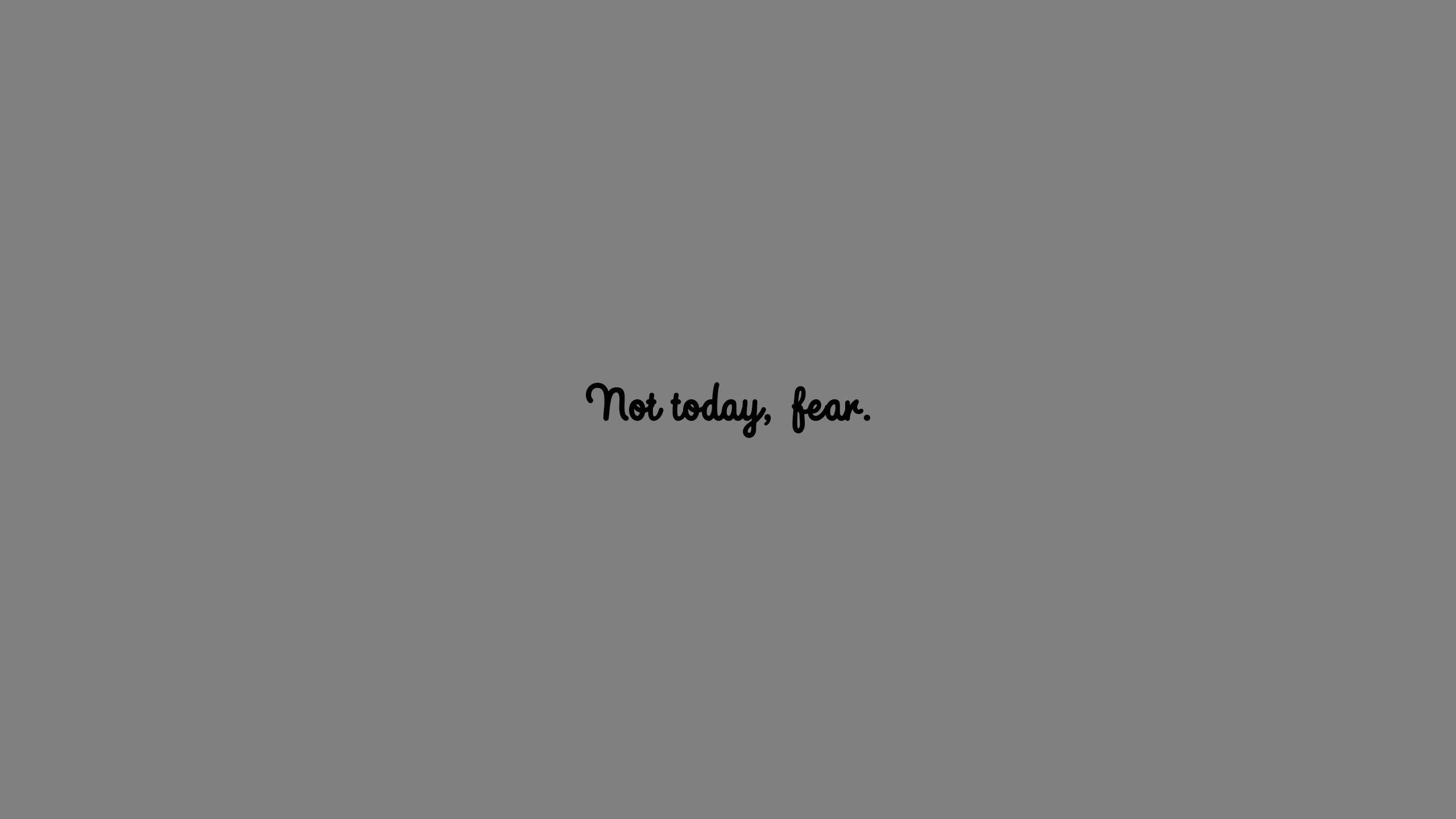 not-today-fear-imac.png