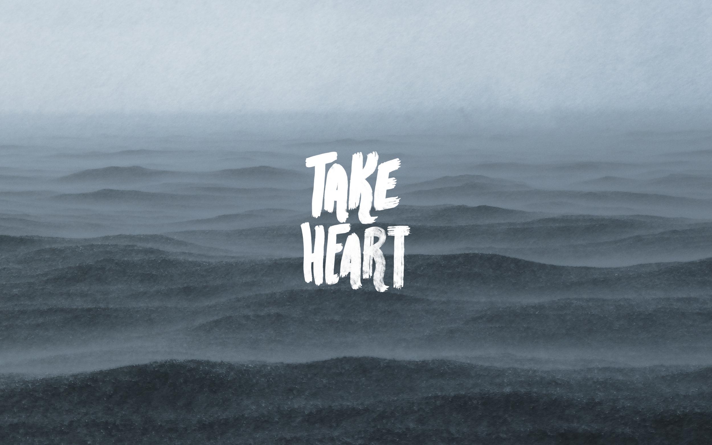 Take-Heart-Mackbook-Wallpaper.png