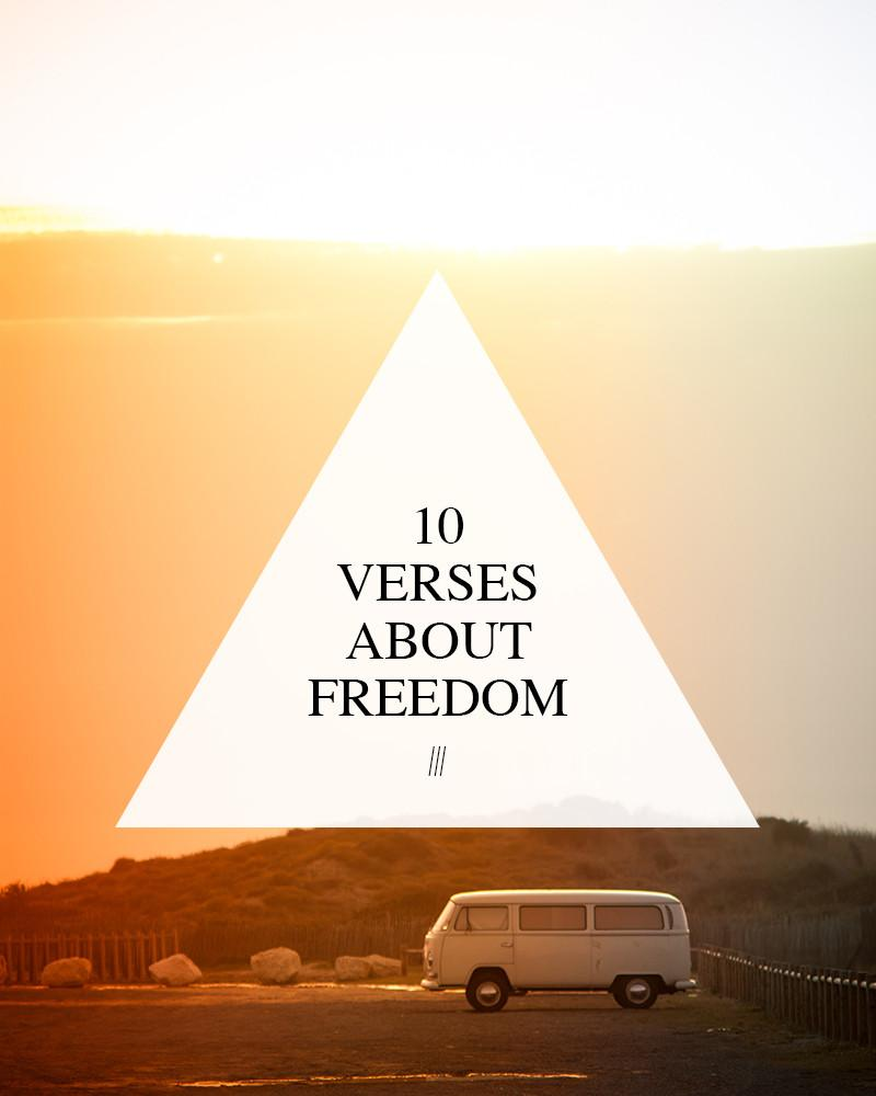 10 Verses About Freedom — walk in love