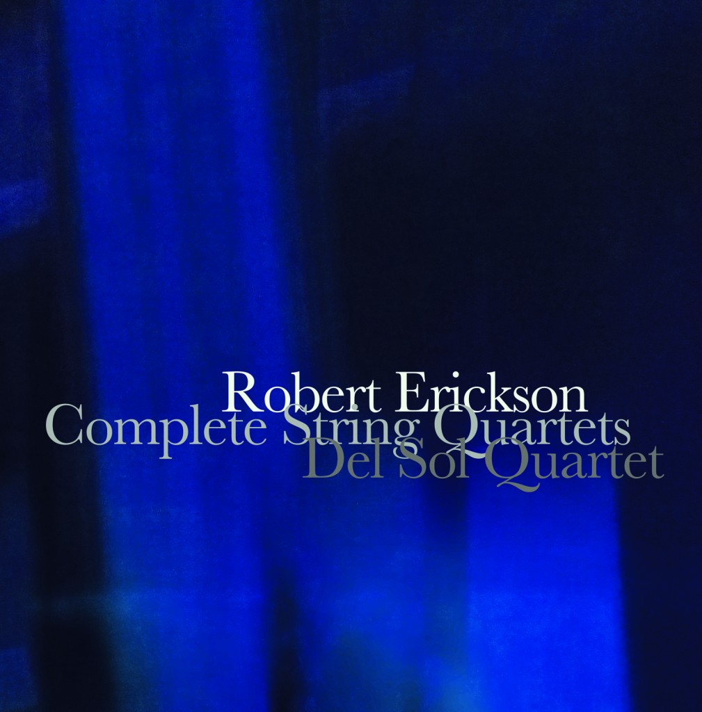 Robert Erickson Complete String Quartets