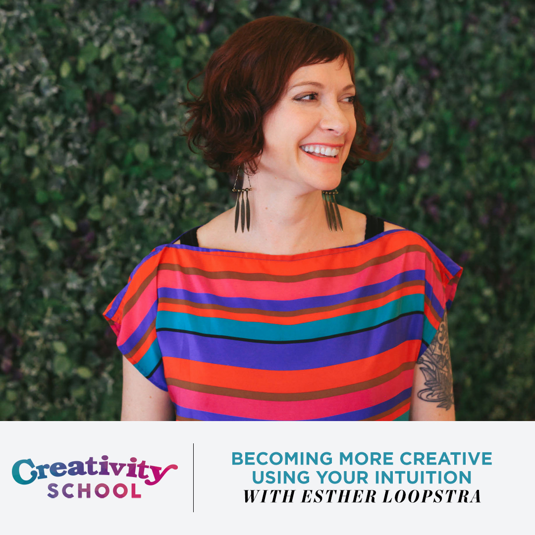 Lesson 04 - Esther Loopstra   How to tap into your creativity and discover the unique artist waiting to be found inside through intuition and inspiration.  January 21st 2019
