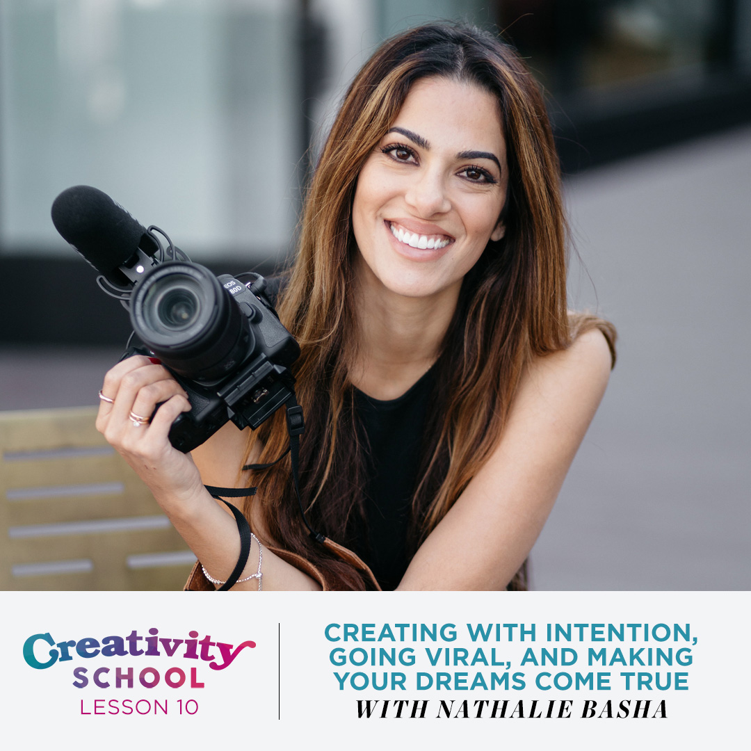 Lesson 10 - Nathalie Basha  How to create work that connects with a wide audience and manifest the career and life opportunities of your dreams.  March 4th 2019