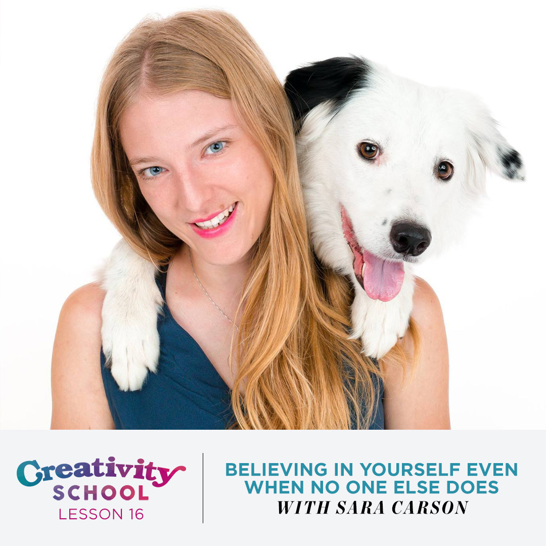 Lesson 17 - Sara Carson   How to dream crazy big and succeed even when nobody else believes in you with celebrity dog trainer, performer and America's Got Talent finalist Sara Carson.   April 29th 2019