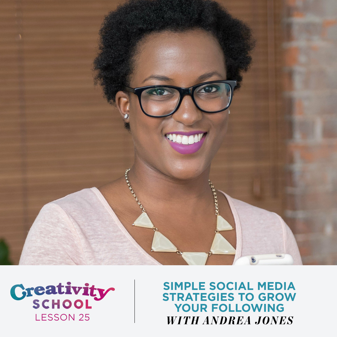Lesson 25 - Andrea Jones   How to make social media simple, fun and effective and actually grow an engaged following with social media strategist Andrea Jones.   June 24th 2019