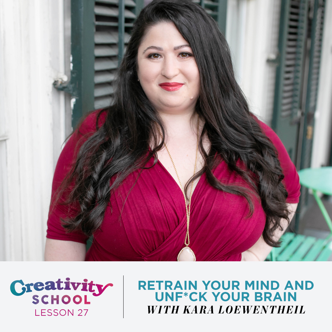 Lesson 27 - Kara Loewentheil   How to step by step retrain your brain beyond just positive thinking with Master Certified Coach Kara Loewentheil.   July 8th 2019