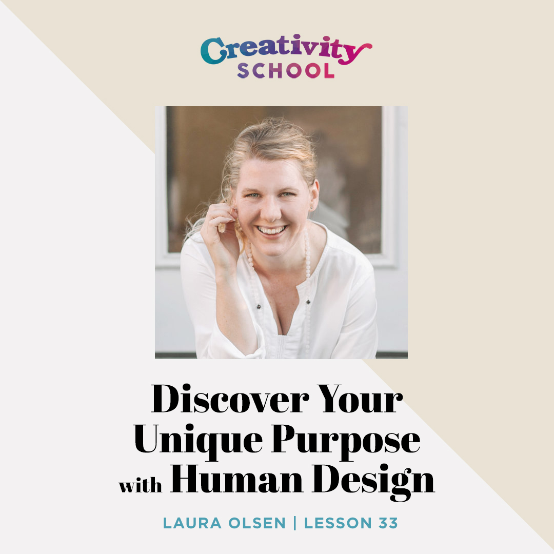 Lesson 33 - Laura Olsen   How to use Human Design to discover your unique purpose and live in alignment with who you were born to be.   August 19th 2019