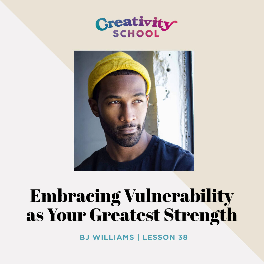 """Lesson 38 - BJ Williams   How to embrace vulnerability and emotional intelligence as your superpower with BJ Williams, creator of the docuseries """"Can I Be Vulnerable?""""   September 24th 2019"""