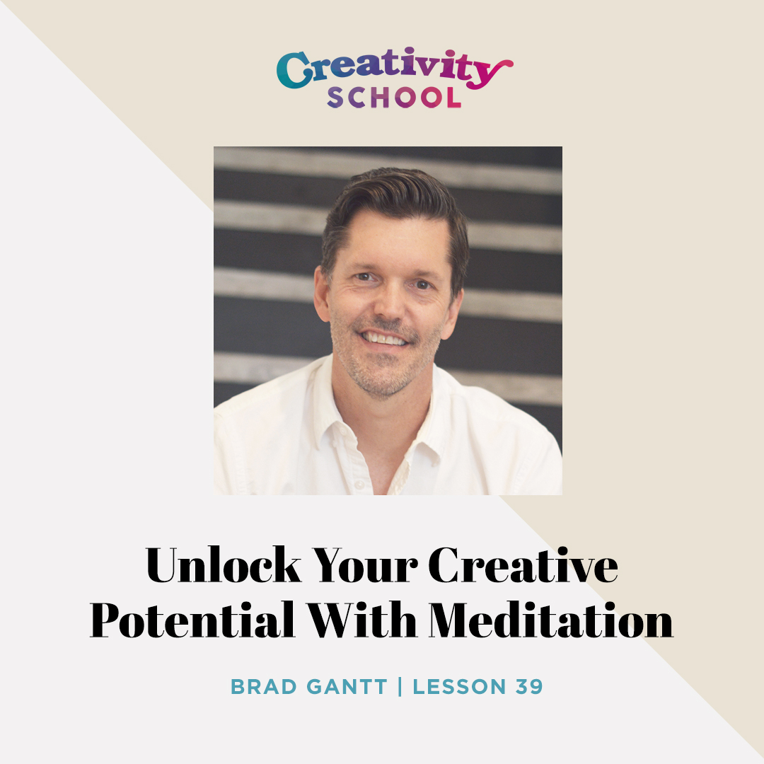 Lesson 39 - Brad Gantt   How to relieve stress, find refuge in your every day life, and access your untapped creative potential through the practice of meditation with Brad Gantt.   October 1st 2019