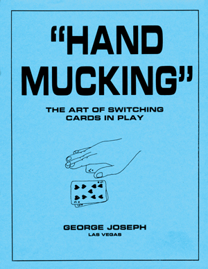 Hand mucking - Hand Mucking is a way of cheating where a person removes cards from the table and hides it away for later use. George Joseph lays out the ways it is done in various games, and how to recognize it.George Joseph provides trainings in Game Protection to casino dealers and other personnel to ensure the security of the games.