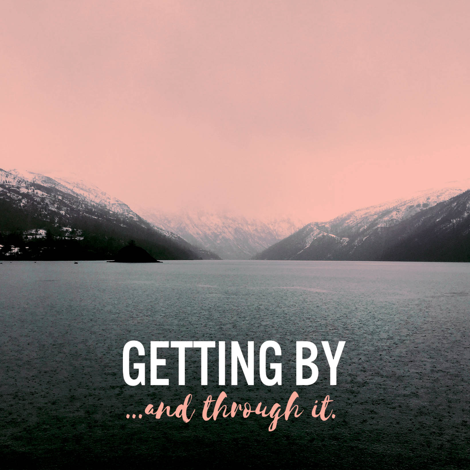"""Album art: Getting By """"…And Through It"""""""