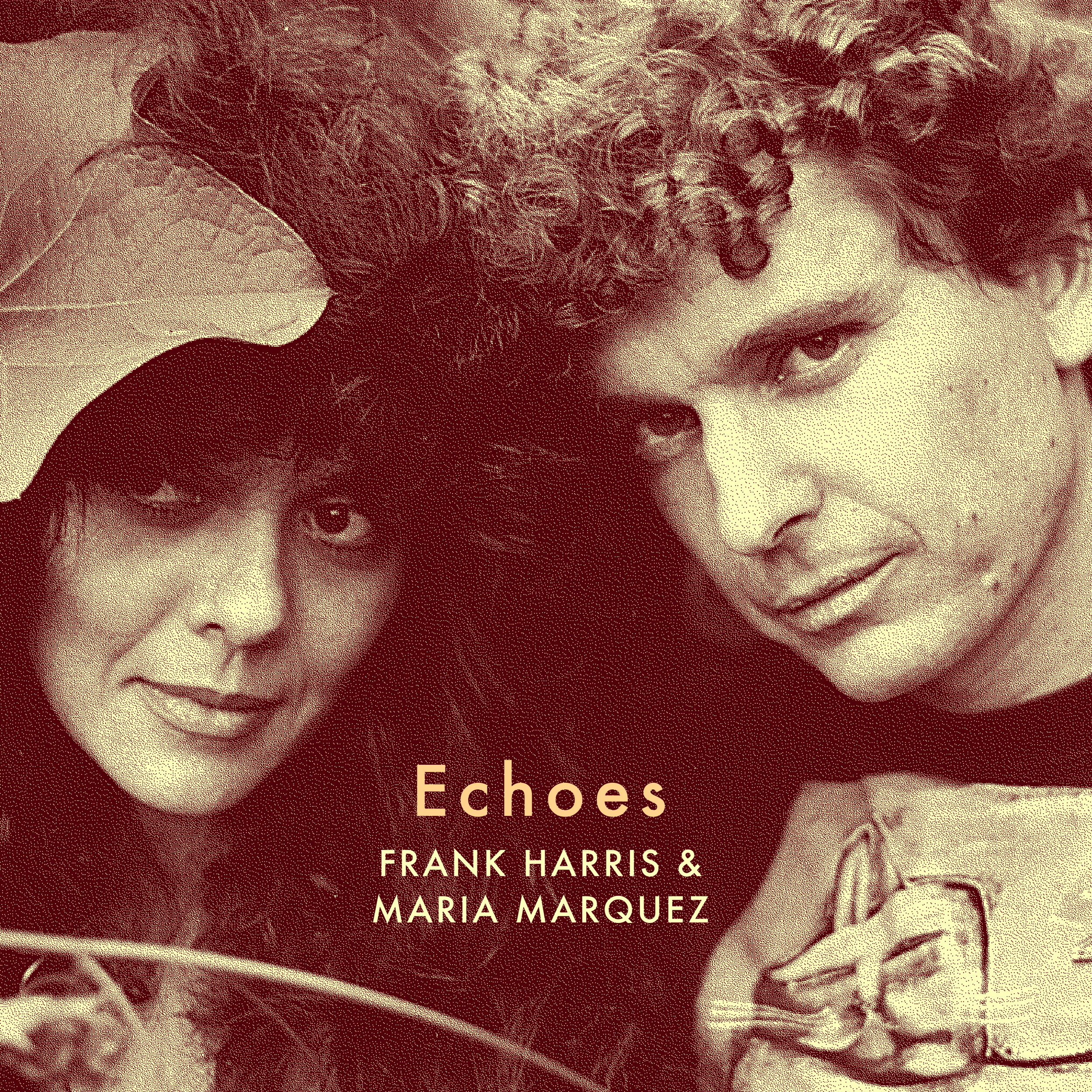 "NEW LP ""Echoes"" - New Frank Harris and Maria Marquez music release on Vinyl from Strangelove Records"
