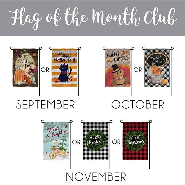 I've been dreaming of making this happen for MONTHS and now it's HERE!  Join my Flag of the Month Club for only $18.95 a month!! I give you 2 choices and you pick which one ships! My premium garden flags usually sell for $34.95 each, you're getting them 45% off!! Pay month to month, or prepay for 3,6 or 12 months for an even bigger discount. Cancel whenever you want!  Check out my website and get signed up for August's shipment NOW!