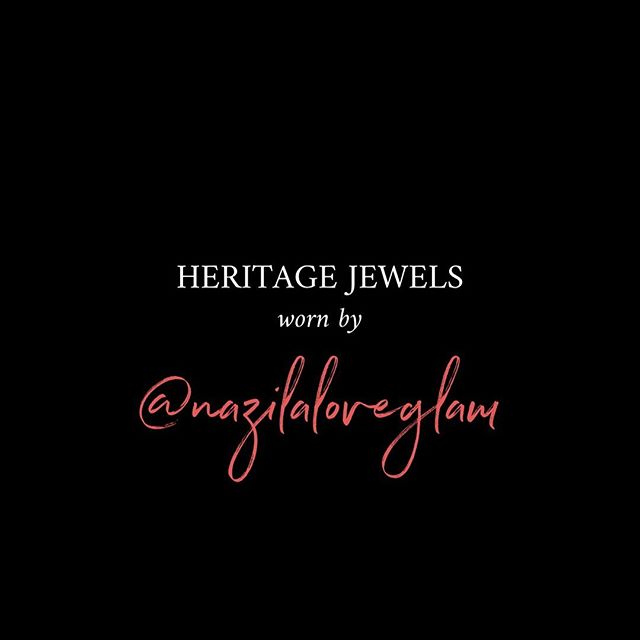 Heritage Jewels x @nazilaloveglam
