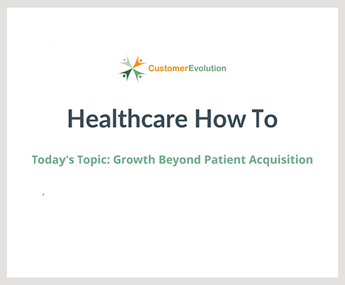 How To Grow Beyond Patient Acquisition - How To's