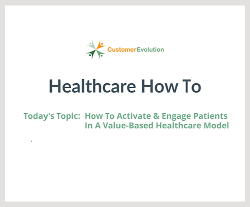 Activating Patients In A Value-Based Model - How To's