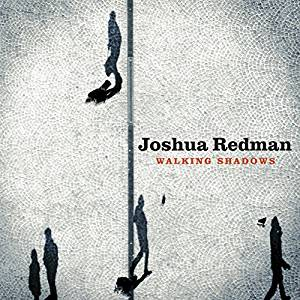 Joshua Redman  Walking Shadows  violin