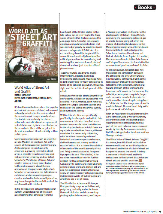 "Review of Rafael Schacter's ""World Atlas of Street Art & Graffiti"" for  Artlink  magazine, vol.34 #1, 2014."