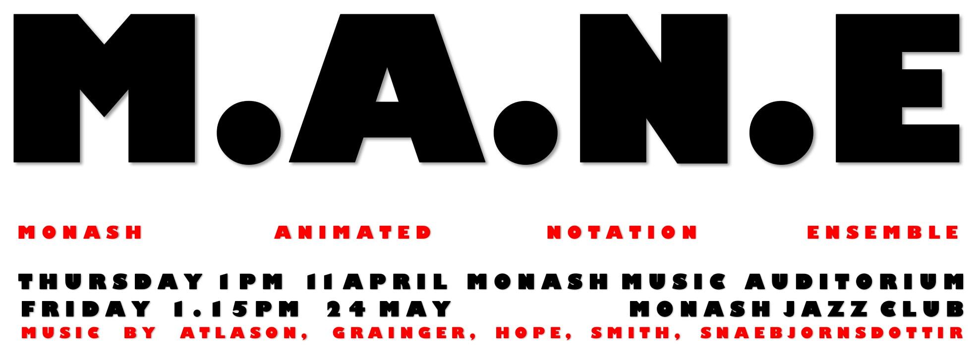 M.A.N.E. = Monash Animated Notation Ensemble