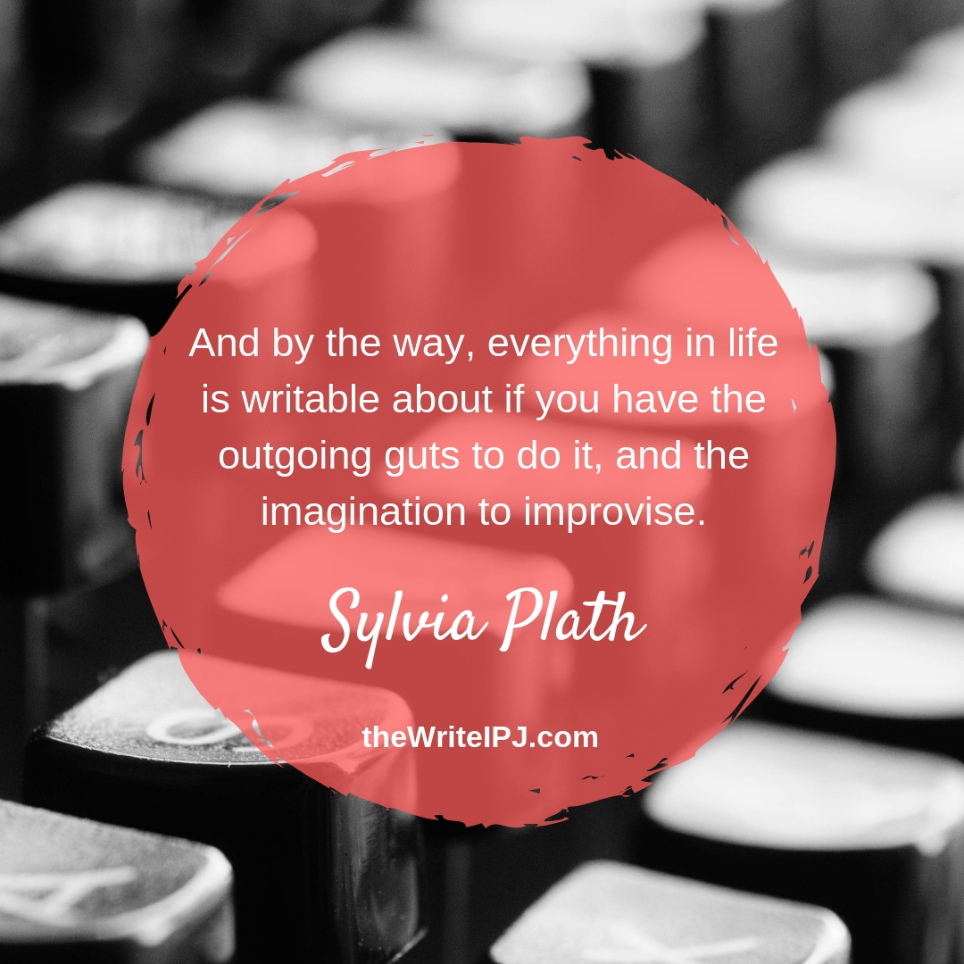 Quote to Write By - Sylvia Plath 1_19.jpg