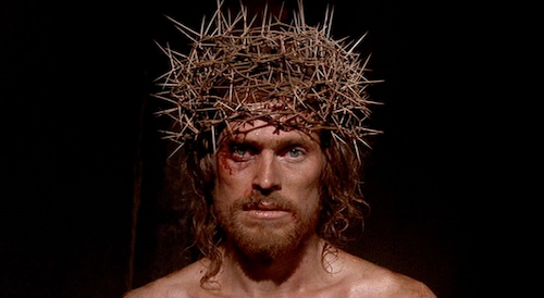 Willem Dafoe as Jesus Christ in  The Last Temptation of Christ .