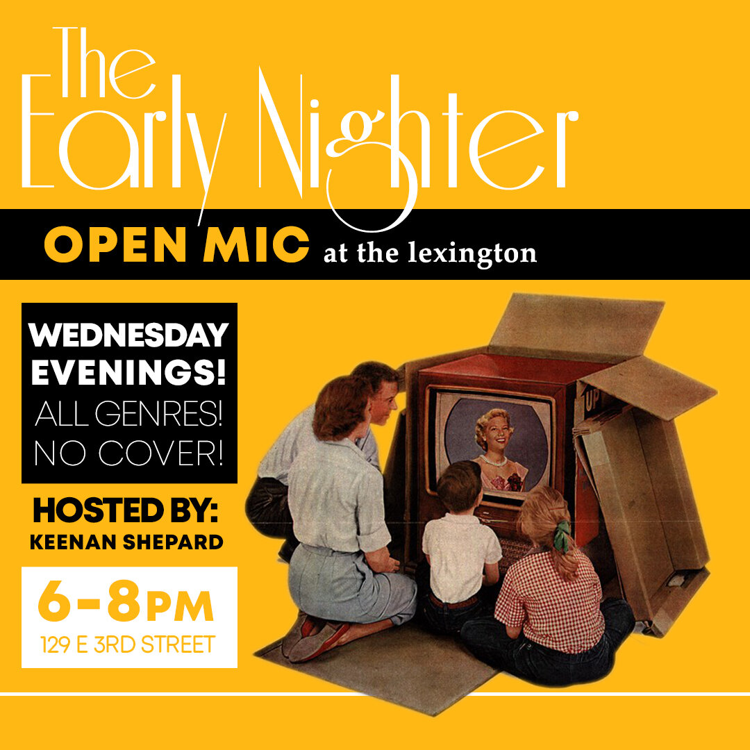 6-8p - Performer/Music Open Mic with host Keenan Shepard. All genres welcome. An early mic, so you can perform your heart out tonight, and still be all bright eyed and bushy-tailed tomorrow.