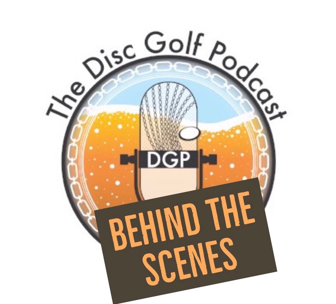 Behind the Scenes of The Disc Golf Podcast