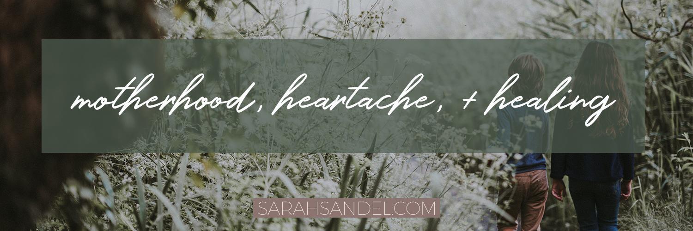 051219 Motherhood Heartache Healing.jpg