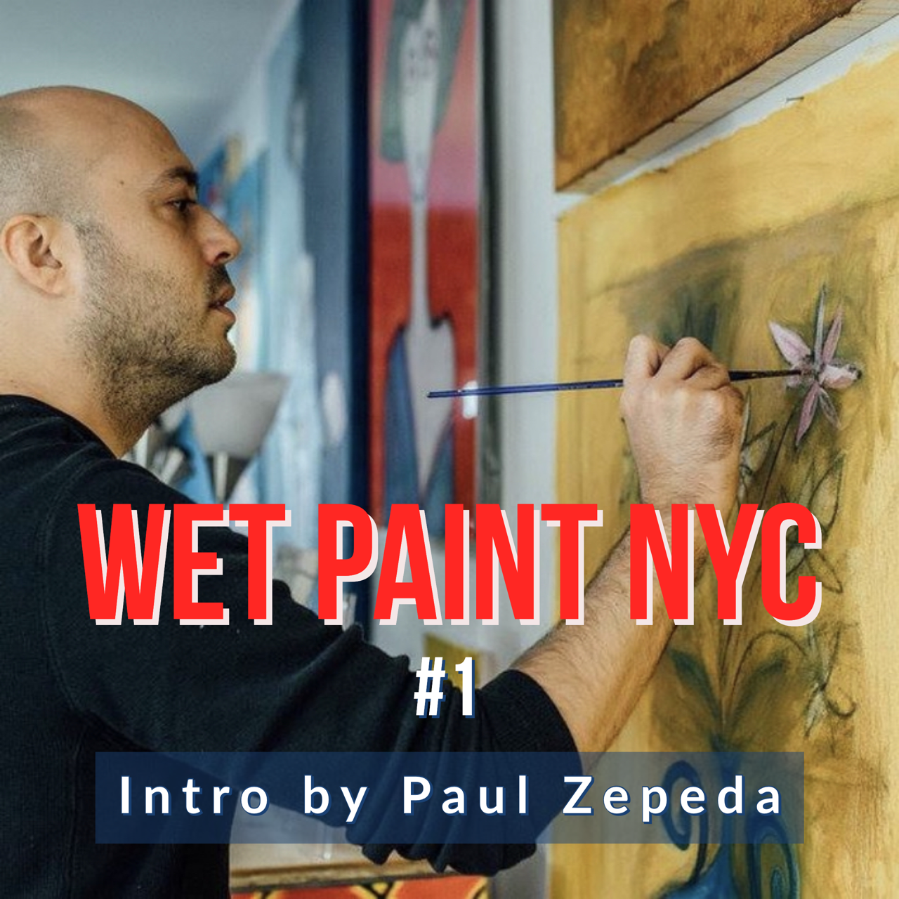 Artist Paul Zepeda introduces himself and Wet Paint NYC in the first podcast experiment.