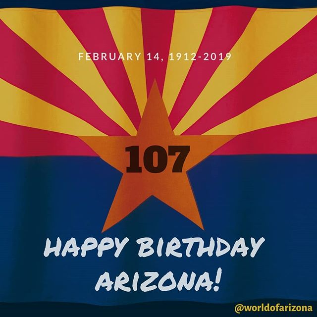 Happy 107th Birthday Arizona! You are our  world. 😎♥️🏜️ #arizona #statefortyeight #happybirthdayarizona #grandcanyonstate #warmweather #az #wehavecactus #itsadryheat #state48 #iheartarizona #homesweethome #worldofarizona #supportlocalaz