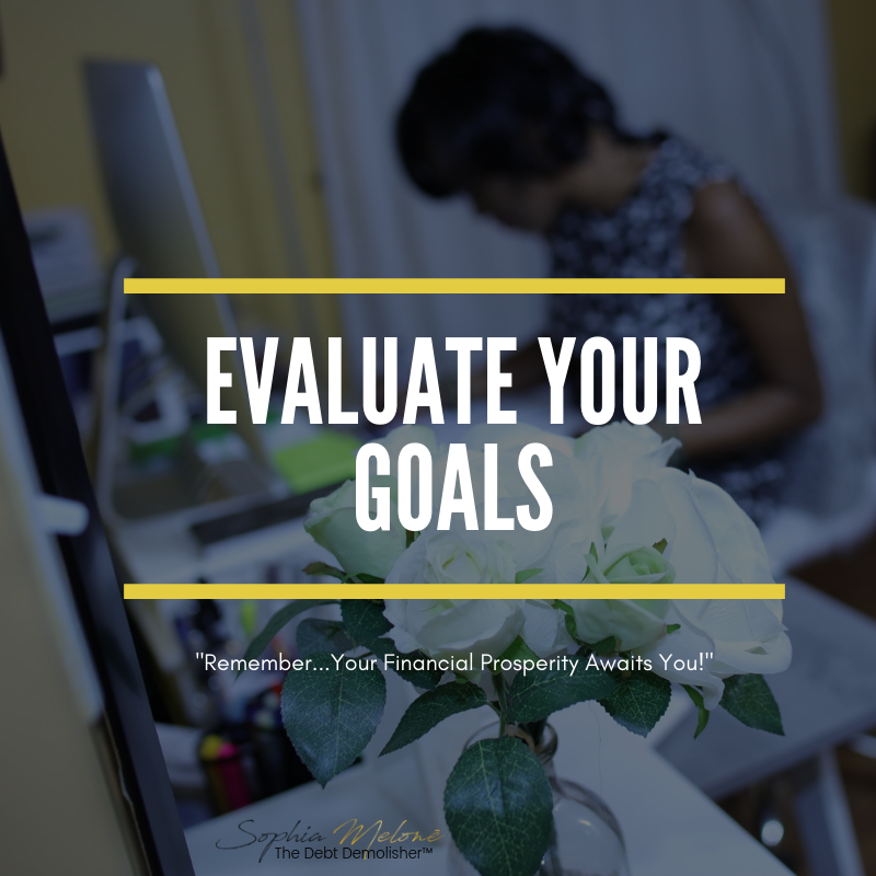 """As we bring the year to a close, take a moment to reflect on your goals from 2018 and perform an assessment. When you establish a financial goal, it is important for you to evaluate your performance on meeting the mark. This process will allow you to gauge how you did in comparison to your desired goal.  Evaluating your goals at the ending of the goal period is really quite easy. It will require some time of reflection, honesty, research, creative thinking and acknowledgement to successfully complete. To provide an outline on how you can execute the assessment of your 2018 goals, I created these seven (7) steps to make it easy for you to walk through the evaluation process.  [ GOAL ] Recall and Restate the Goal  [ OUTCOME ] Honestly Notate Your Results  [ VARIANCE ] Identify the Variance: """"Goal vs. Actual"""" Benchmark  [ REASONING ] Meet vs. Not Met: Explain the Rationale of Your Goal Outcome  [ EVALUATION ] Critically Judge Your Performance & Process: The Goal-Setter's Stance  [ REWARD ] Determine Your Reward  [ ACTION ] Develop an Improvement Action Plan  I performed the steps above to perform a year-end assessment of my 2018 financial goals. For illustration purposes, I will share the assessment of only two here in this post. Here's a little background information on some of my financial goals for 2018. My main desire was to reduce my overall debt by an additional $50,000 this year and increase my FICO credit score to the maximum possible score of 850.  As of December 31, 2018, I have personally  paid off $151,802.99 of debt in just 36 months  (3 years) of which  $58,295.26 was paid in 2018 alone ! In addition, I raised my credit score from 793 to 847 during that same 12-month period.   GOAL #1 - REDUCE DEBT BY $50K GOAL #2 - ACHIEVE 850 CREDIT SCORE"""
