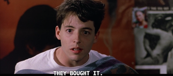 Ferris-Buellers-Day-Off-They-Bought-It.png