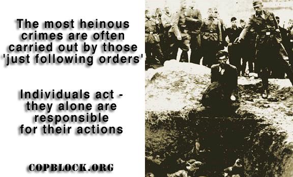 the-most-heinous-crimes-just-following-orders-copblock.jpg