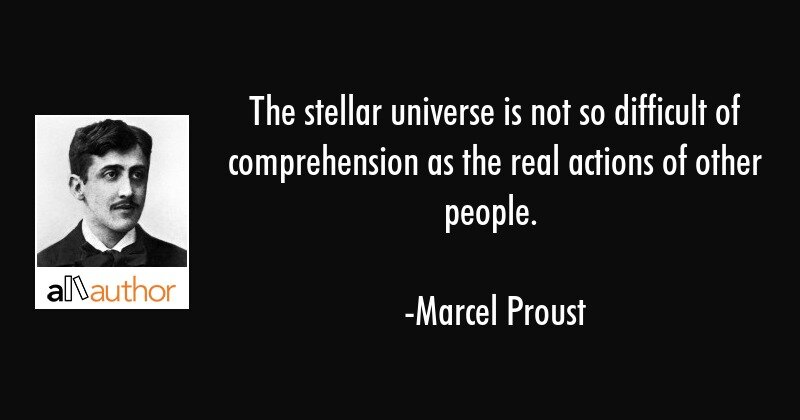 marcel-proust-quote-the-stellar-universe-is-not-so.jpg