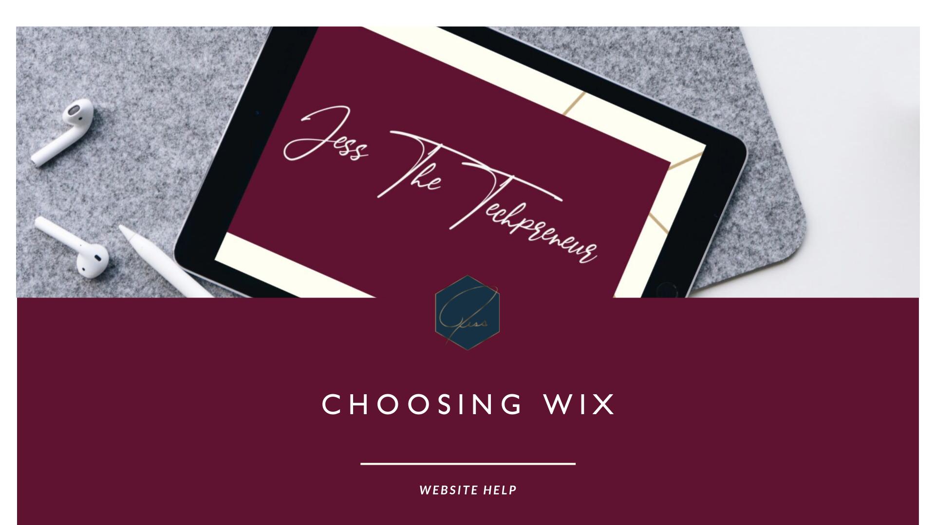 Choosing Wix | Jess The Techpreneur