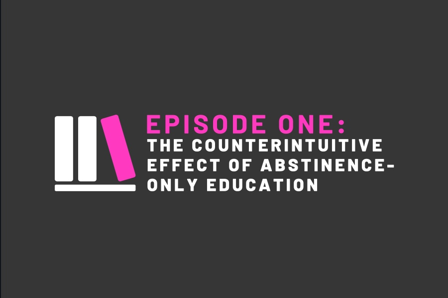 The Counterintuitive Effect of Abstinence-Only Education - When schools teach abstinence-only education, they hope that teens will simply ignore the prospect of sexuality since they have not been exposed to it. However, in this day and age, technology allows exposure to virtually anyone with access to the internet. Rather than using this reality to properly educate students, schools often put them in danger, leading to teen pregnancy, the contraction of STDs, and overall confusion and chaos. In this episode, we discuss the realities of abstinence-only education in the states where it is most prevalent, and then I provide education on pregnancy prevention in the proper manner in order to ensure safety of students.