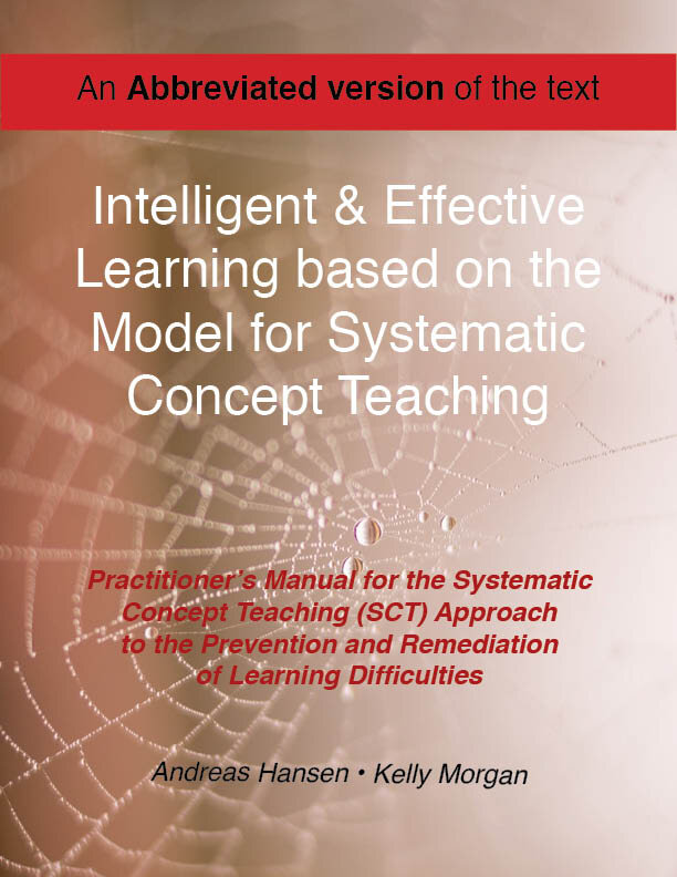 An Abbreviated version of the text - Intelligent & Effective Learning Based on the Model for Systematic Concept Teaching - (Hansen and Morgan, 2019) E-Book format.* To Purchase the Abbreviated version of this E-book for your use, click on this text to be taken to stores that currently carry it. Other stores that carry the book may not be currently listed.
