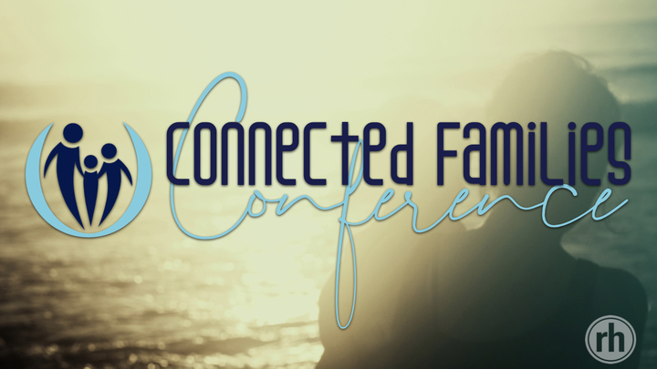Connected Families Conference - On September 27th-28th, Redemption Hill will be hosting a Connected Families conference. Click here for more information and to register