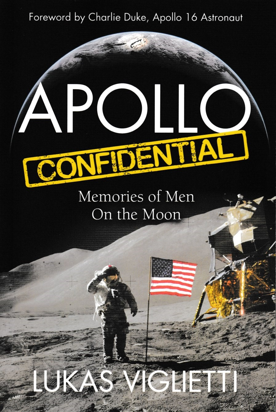 Apollo Confidential : Memories of Men On the Moon  Lukas Viglietti (French to English translator)