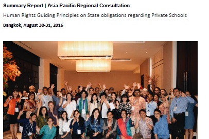 Asia Pacific Regional consultation - Summary Report:Human Rights Guiding Principles on State obligations regarding Private SchoolsBangkok, August 30-31, 2016