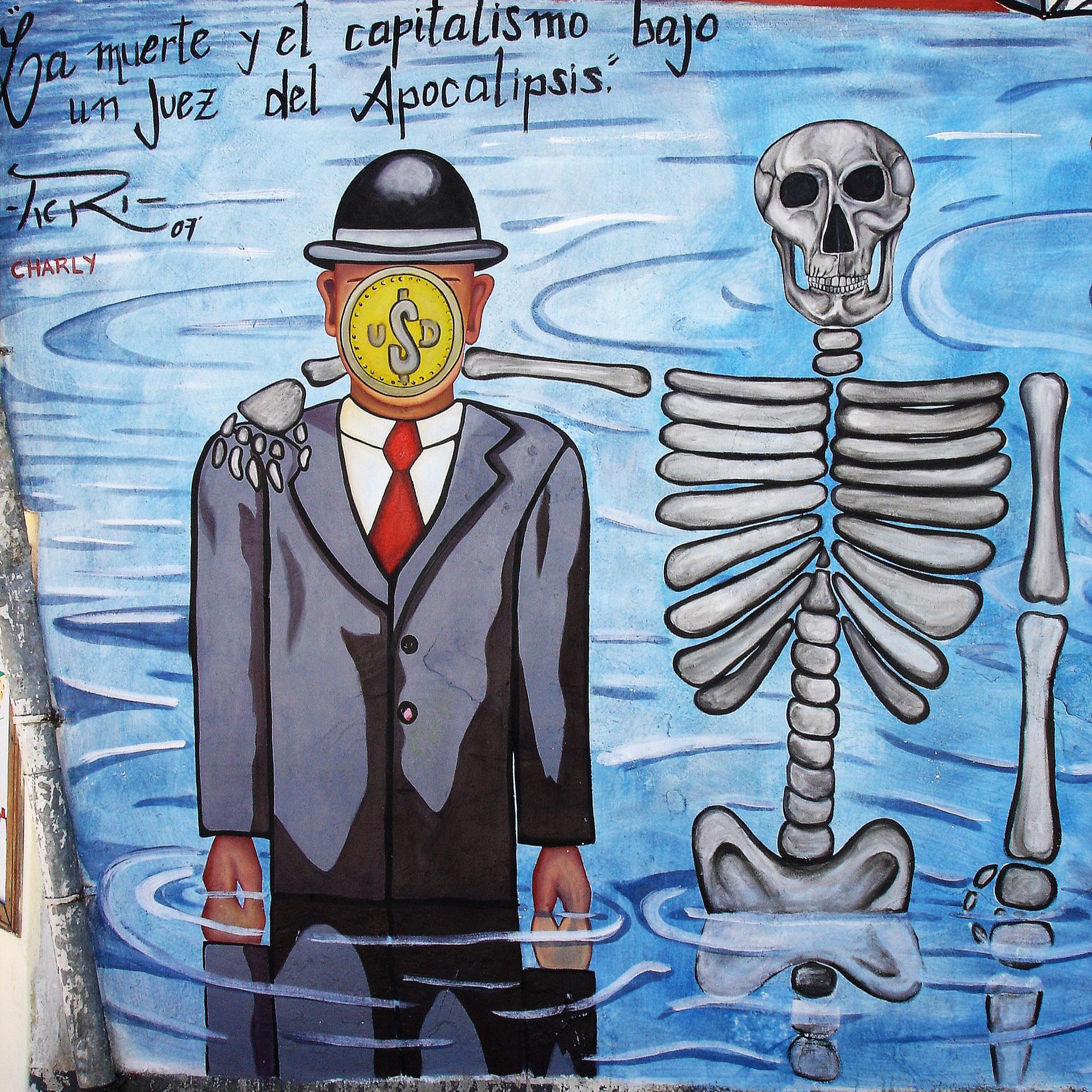 La muerte y el capitalismo bajo un juez del Apocalipsis - on the wall somewhere in Argentina