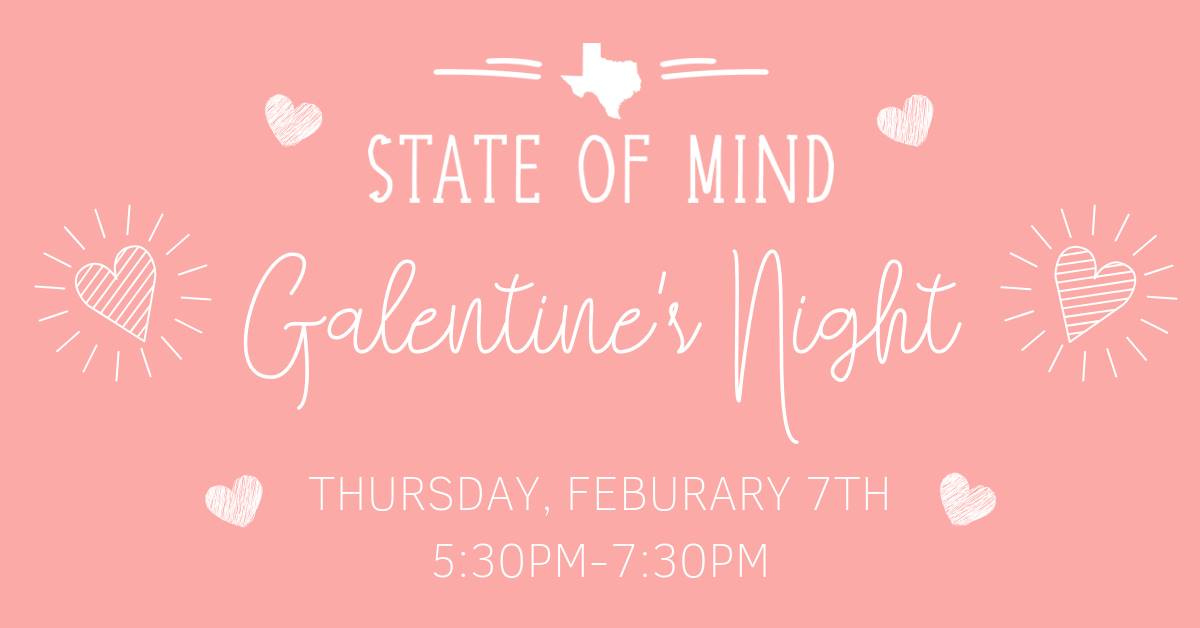 galentine-state-of-mind-longview.jpg