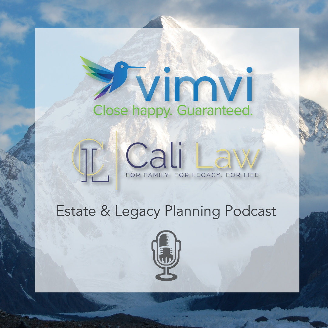 Family Estate &Legacy Planning - with Cali Law Owner, Marc Garlett, Esq. and Vimvi Co-Founder Justin Fautsch.